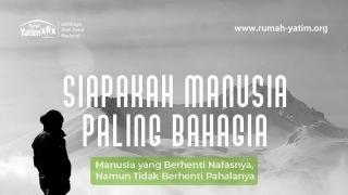 SIAPAKAH MANUSIA PALING BAHAGIA