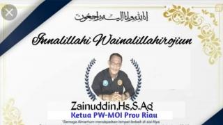 Berita Duka! Selamat Jalan Ketua PW-MOI RIAU Zainuddin HS, S.Ag